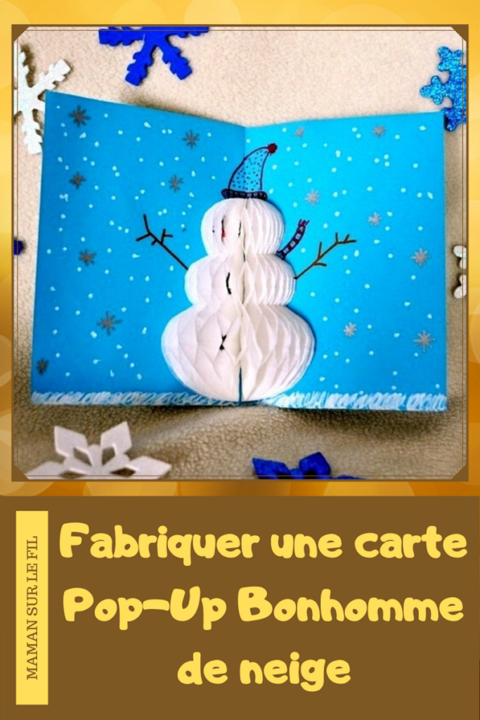Activité enfants - cartes de voeux fait maison - DIY - Pop-Up et 3D sapin et bonhomme de neige - papier nid d'abeilles - noël - mslf