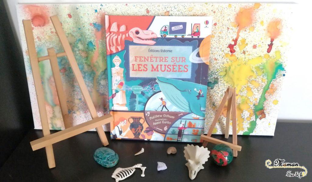 Test et avis livre enfants - Fenêtre sur les musées Usborne - Livre à rabats - fenêtres - enseignements artistiques - arts - culture - littérature enfant - mslf