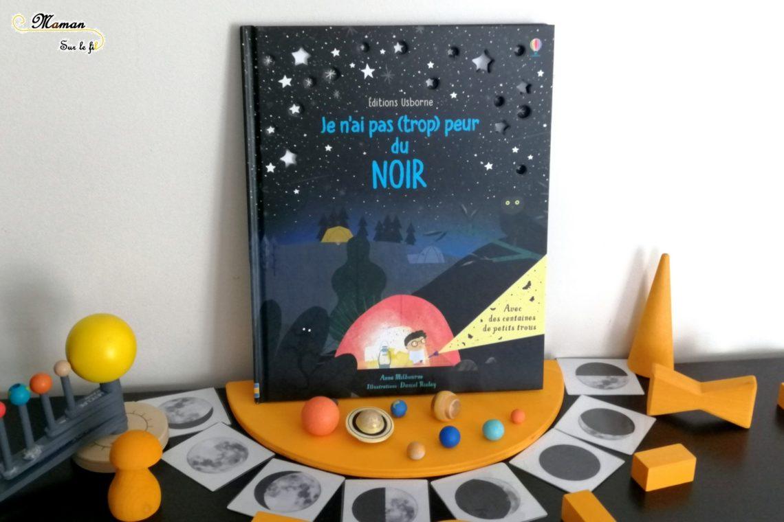 Test - avis - livre enfant - je n'ai pas (trop) peur du noir - nuit - etoiles - editions usborne - livres à découpe - mslf