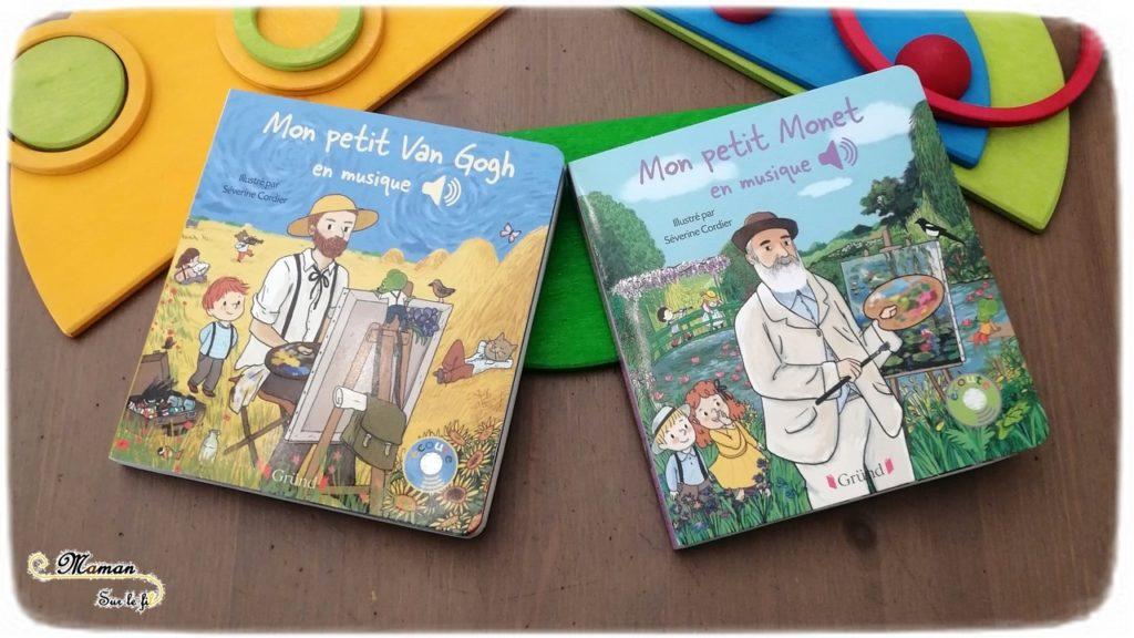 Livres enfants sonores - Découvrir art par la musique - Mon petit Monet et Van Gogh - Gründ - Peinture et musiques classique - littérature jeunesse - préscolaire et maternelle - Tournesols et Nymphéas - mslf