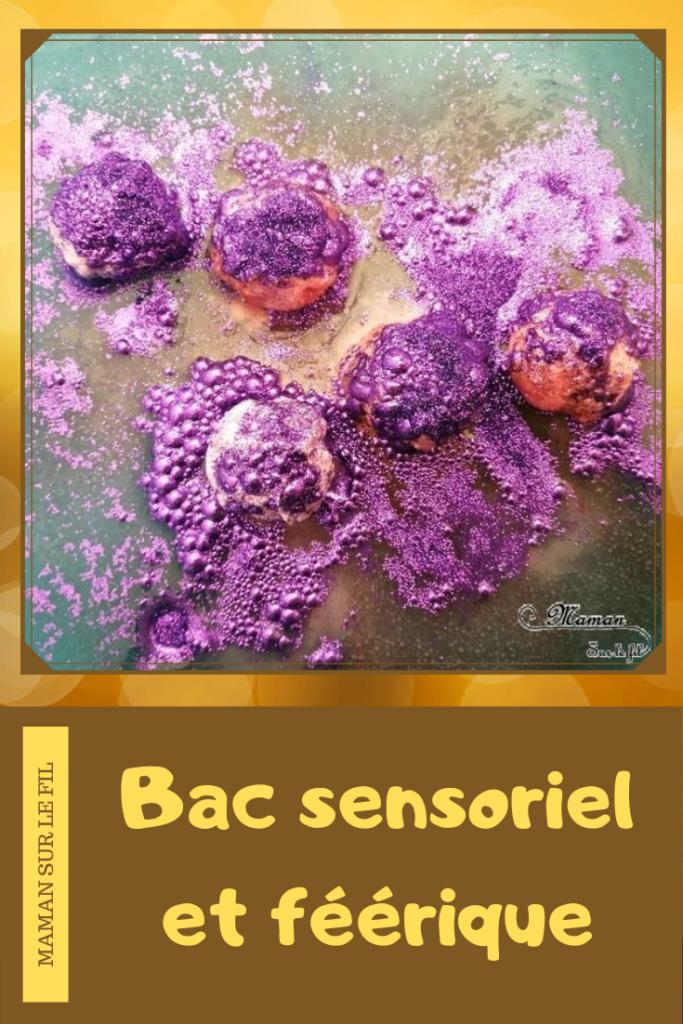 Bac sensoriel et féérique - Boules de bain, paillettes et eau - Fée, bulles, brillant, mousse - expérience, vue, odorat - Activité enfants - mslf