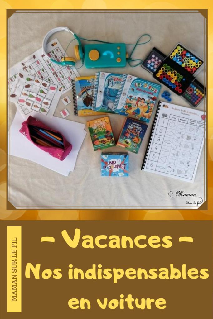 Vacances, nos indispensables en voiture, en voyage - Occuper les enfants - Jeux de société, de logique magnétiques, de cartes - Histoires- livres jeux et sonores - busy bag avec jeux à imprimer - dessin - mslf