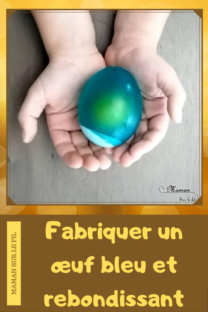 Activité et expérience enfants - créer un oeuf bleu ou coloré rebondissant - rigolo - sciences - vinaigre et patience - mslf