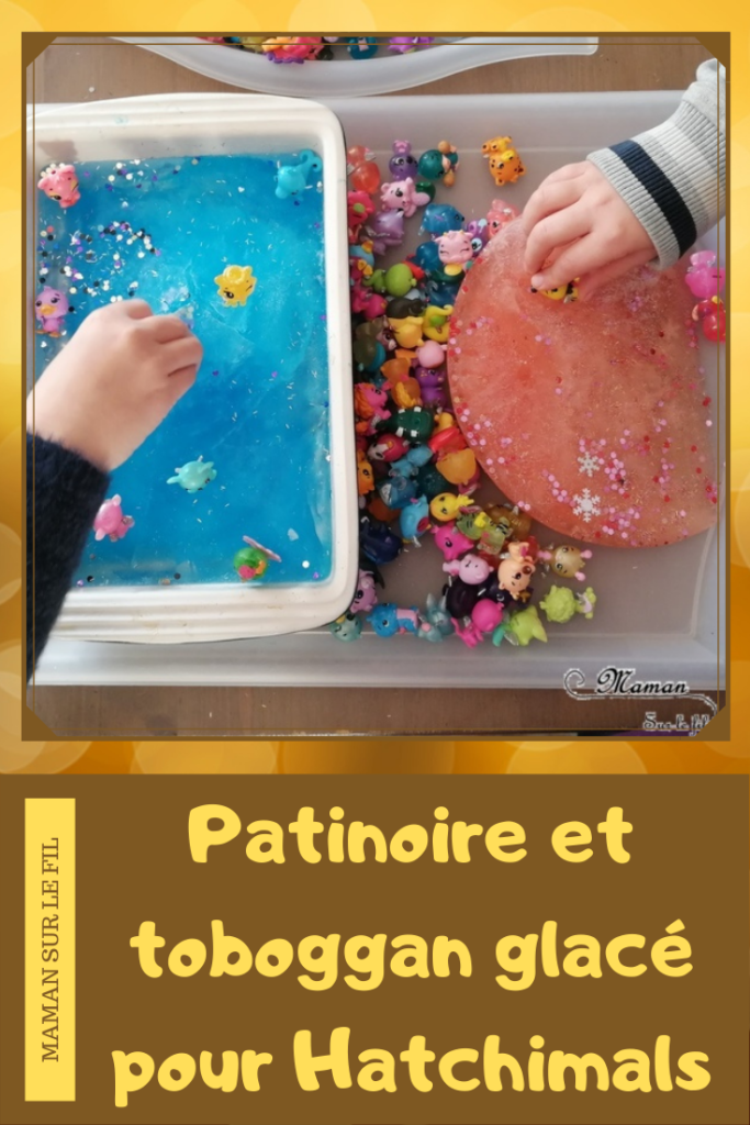 Invitation à jouer : Bac sensoriel Hiver Hatchimals - Glace et glaçons pour créer une patinoire et un toboggan glacé - eau et paillettes - Froid polaire - Activité enfants - mslf