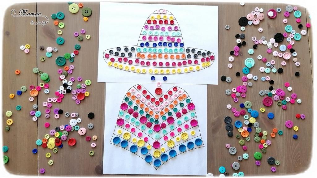 Activité créative enfants - Colorier un poncho et sombrero mexicains avec des boutons - Motricité fine, art éphémère, patience et précision Pince et préhension doigts - Créativité - Amérique du Sud et Mexique - Découverte d'un pays - Espace et géographie - arts visuels et atelier maternelle et Cycle 1 et 2 - Eté - mslf