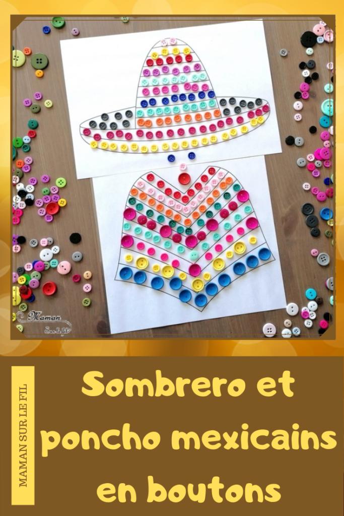 Activité créative enfants - Colorier un poncho et sombrero mexicains avec des boutons - Motricité fine, art éphémère, patience et précision Pince et préhension doigts - Créativité - Amérique du Nord et Mexique - Découverte d'un pays - Espace et géographie - arts visuels et atelier maternelle et Cycle 1 et 2 - Eté - mslf