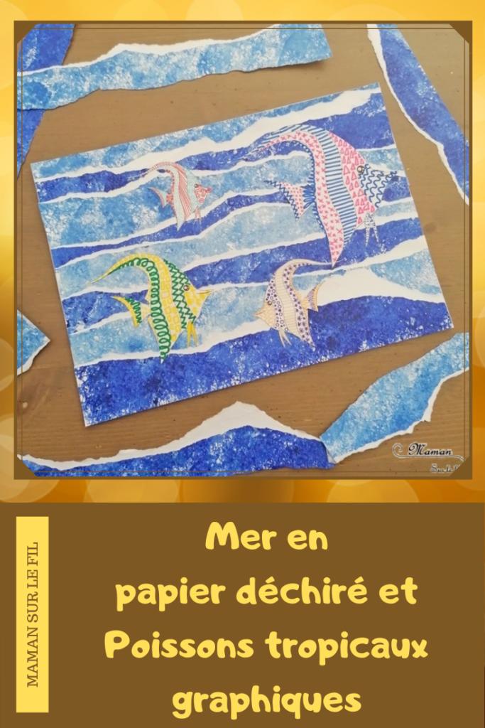Activité créative et manuelle enfants - Fond de mer et vagues en papier peint à l'éponge et déchiré et poissons tropicaux en graphisme - Découpage collage - Océan et barrière de corail - Peinture - Créativité - Océanie et Australie - Découverte d'un pays - Espace et géographie - arts visuels et atelier maternelle, Cycle 1, 2 et 3 - Eté - mslf